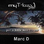 Marc D Put A Little Love On Me