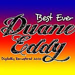 Duane Eddy Best Ever Duane Eddy - Digitally Remastered 2010