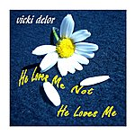 Vicki Delor He Loves Me Not He Loves Me