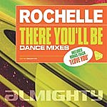 Rochelle Almighty Presents: There You'll Be