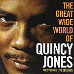 Quincy Jones The Great Wide World Of Quincy Jones. The Studio & Live Sessions