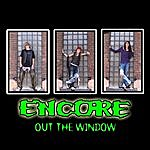 Encore Out The Window