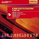 Obsession Almighty Presents: Kiss Me