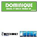 Dominique Bring It Back (The Remixes Ep)