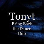 Tony T Bring Back The Dance Dub