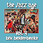 Bix Beiderbecke The Jazz Age Volume 4