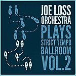 Joe Loss Joe Loss Orchestra Plays Strict Tempo Ballroom Vol. 2