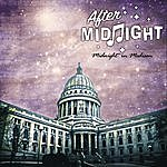 After Midnight Midnight In Madison