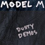 Model M Dusty Demo Tracks