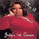 Miz B Jody's 1st Cousin