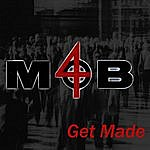 Mob4 Get Made