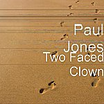 Paul Jones Two Faced Clown