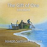 Joseph Samuels Messina The Gift Of One