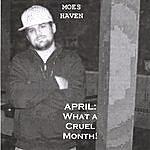 Moes Haven April: What A Cruel Month!