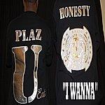 Honesty I Wanna (Feat. P.L.A.Z.)