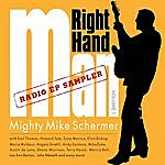 The Mighty Mike Schermer Band Right Hand Man Vol. 1 Radio Ep Sampler