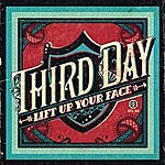 Third Day Lift Up Your Face