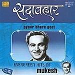 Mukesh Sadabahar - Mukesh (Pyar Bhare Geet) - Vol- 2