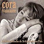 Cora Vaucaire La Dame Blanche De Saint-Germain-Des-Prés