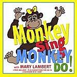 Mary Lambert Monkey Sing, Monkey Do!