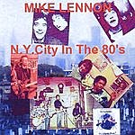 Mike Lennon N.Y. City In The 80's