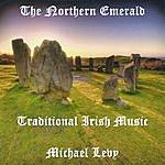 Michael Levy The Northern Emerald - Traditional Irish Music