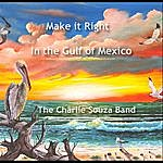 Charlie Souza Make It Right (In The Gulf Of Mexico)