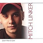 Mitch Linker Learn How To Love