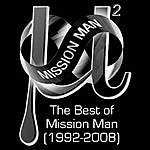 Mission Man The Best Of Mission Man (1992-2008)