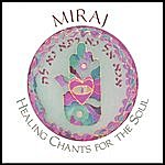 Miraj Healing Chants For The Soul