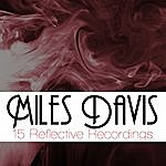 Miles Davis 15 Reflective Recordings