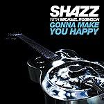 Shazz Gonna Make You Happy