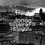 Paul Jones Someone For Everyone