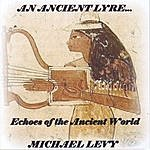 Michael Levy An Ancient Lyre