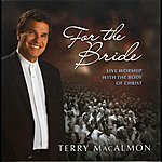 Terry MacAlmon For The Bride
