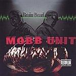 Mobb Unit Brain Dead