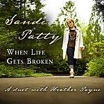 Sandi Patty When Life Gets Broken (Single)