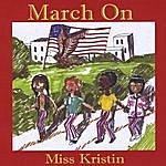 Miss Kristin March On