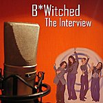 B*Witched The Interview