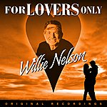 Willie Nelson For Lovers Only