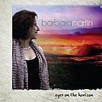 Barbara Martin Eyes On The Horizon