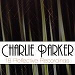 Charlie Parker 18 Reflective Recordings