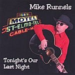 Mike Runnels Tonight's Our Last Night