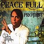 John Miller Peace Full Protest
