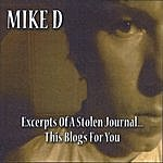 Mike D. Excerpts Of A Stolen Journal...This Blog's For You