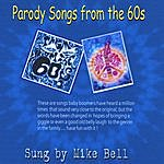 Mike Bell Parody Songs From The 60s