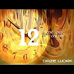 Daze Work 12 (Time Out Of Mind) - Single