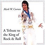 Mark W. Curran A Tribute To The King