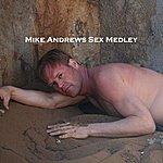 Mike Andrews Sex Medley (Drake Rock Men)