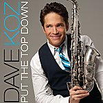 Dave Koz Put The Top Down (Digital Esingle)
